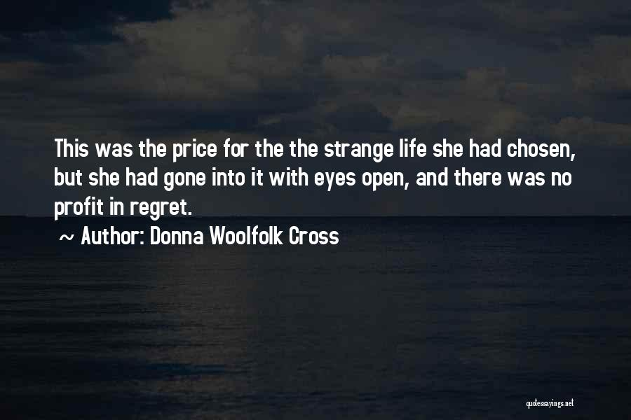 Living Without Regret Quotes By Donna Woolfolk Cross