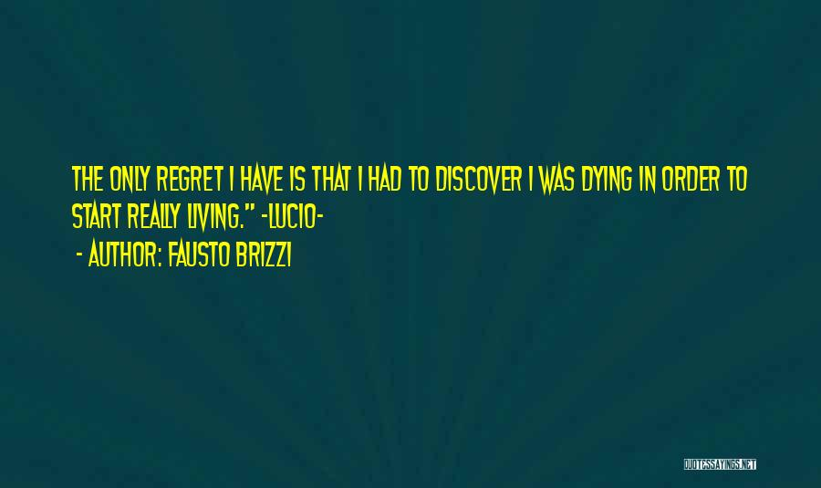 Living Without Regret Quotes By Fausto Brizzi