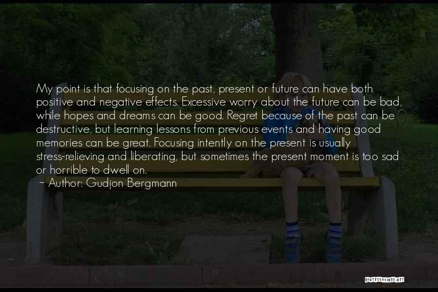 Living Without Regret Quotes By Gudjon Bergmann