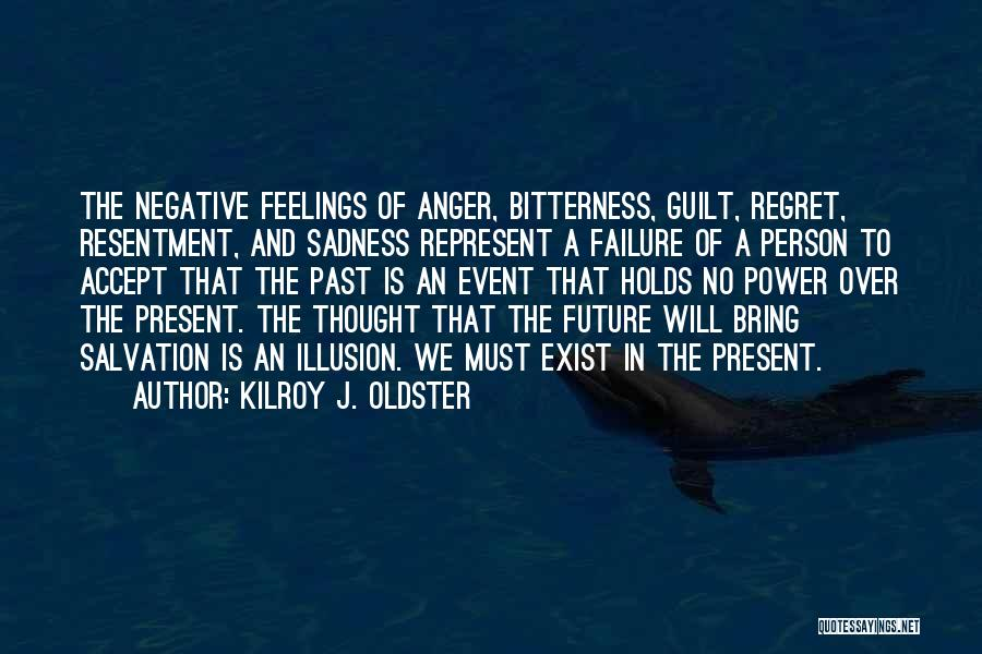 Living Without Regret Quotes By Kilroy J. Oldster