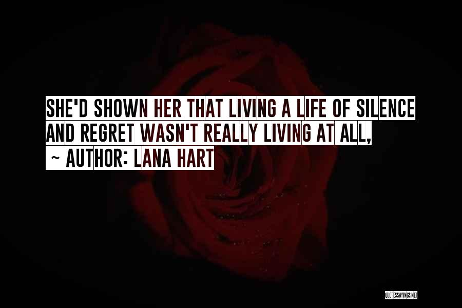 Living Without Regret Quotes By Lana Hart