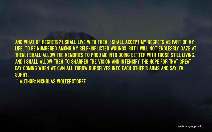 Living Without Regret Quotes By Nicholas Wolterstorff
