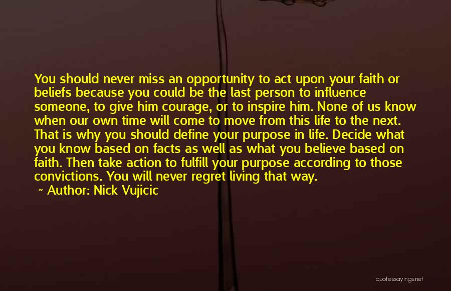 Living Without Regret Quotes By Nick Vujicic