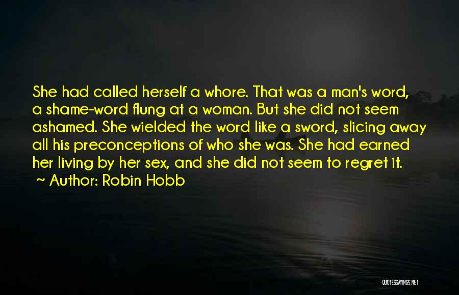 Living Without Regret Quotes By Robin Hobb