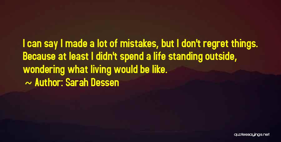 Living Without Regret Quotes By Sarah Dessen