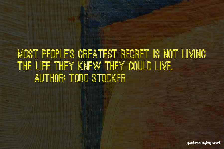 Living Without Regret Quotes By Todd Stocker