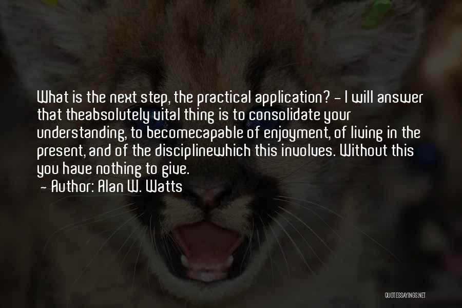 Living Without You Quotes By Alan W. Watts
