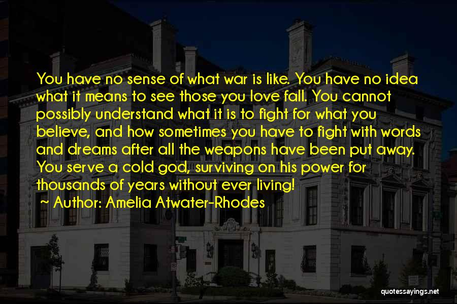 Living Without You Quotes By Amelia Atwater-Rhodes