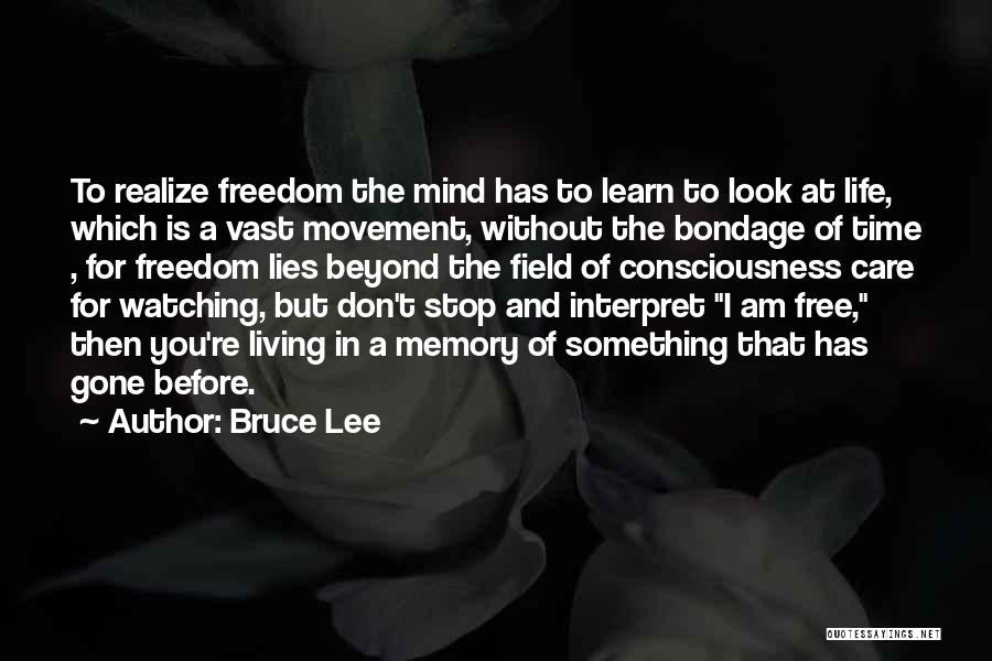 Living Without You Quotes By Bruce Lee