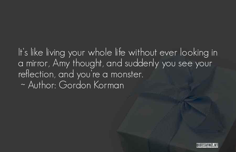 Living Without You Quotes By Gordon Korman