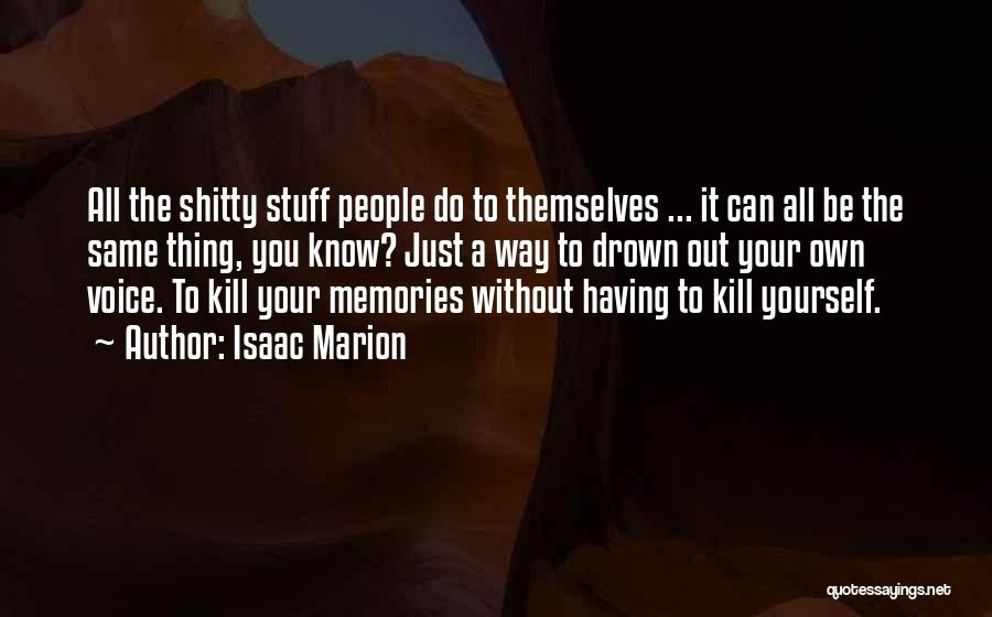 Living Without You Quotes By Isaac Marion