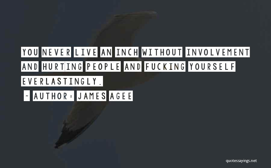 Living Without You Quotes By James Agee