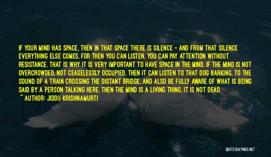 Living Without You Quotes By Jiddu Krishnamurti
