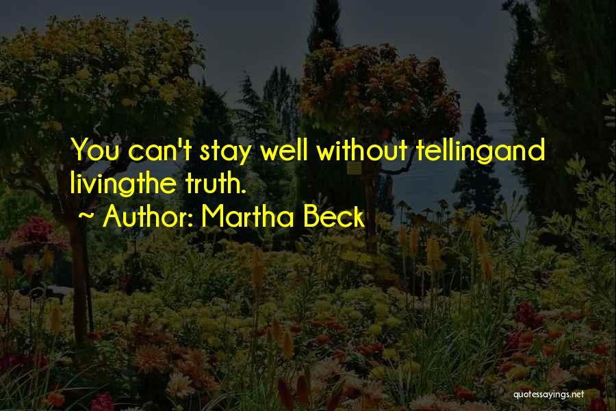 Living Without You Quotes By Martha Beck