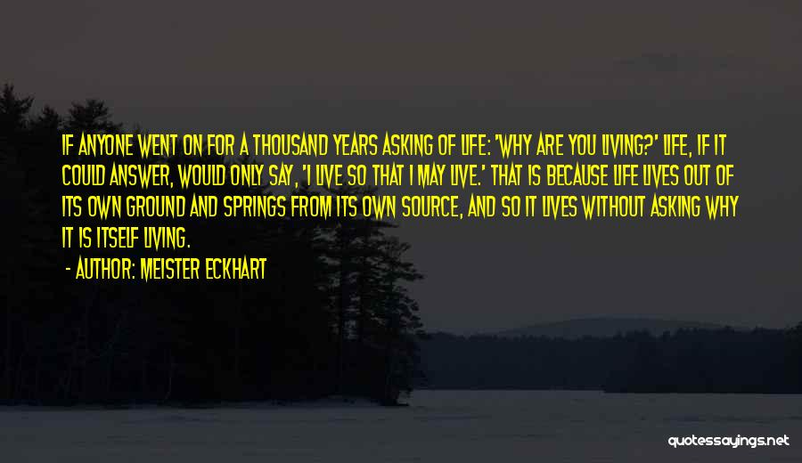 Living Without You Quotes By Meister Eckhart