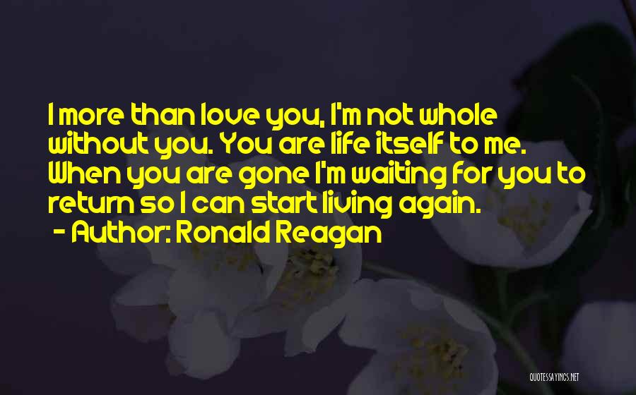 Living Without You Quotes By Ronald Reagan
