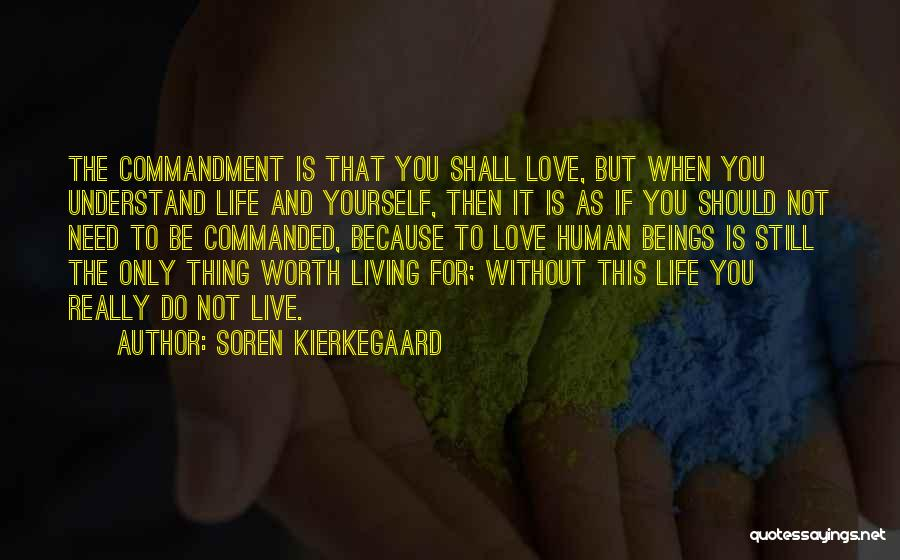 Living Without You Quotes By Soren Kierkegaard