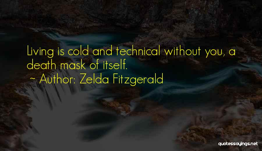 Living Without You Quotes By Zelda Fitzgerald