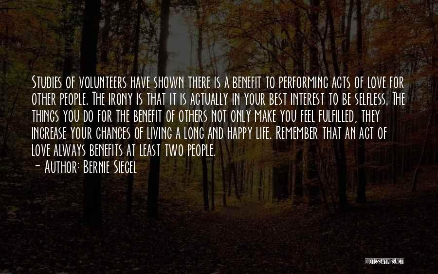 Living Your Life For Others Quotes By Bernie Siegel