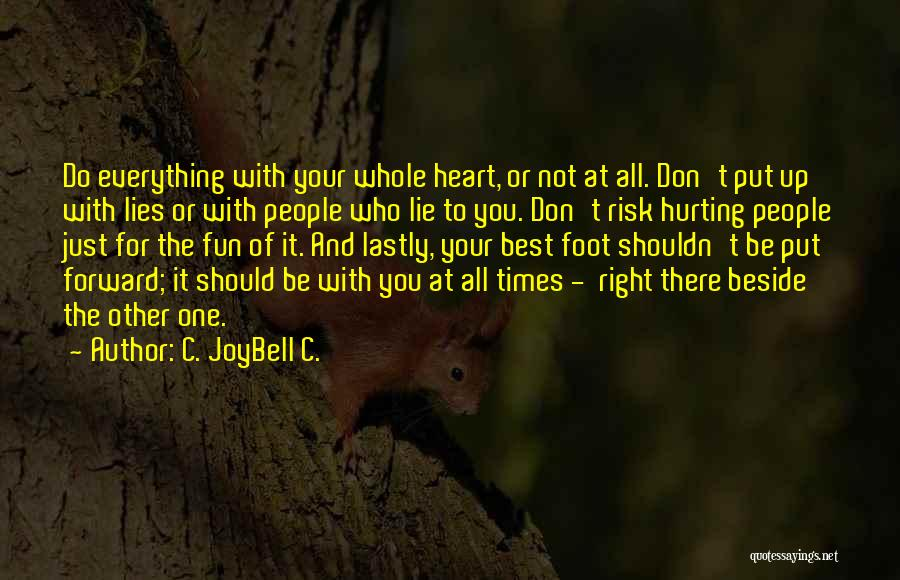 Living Your Life For Others Quotes By C. JoyBell C.