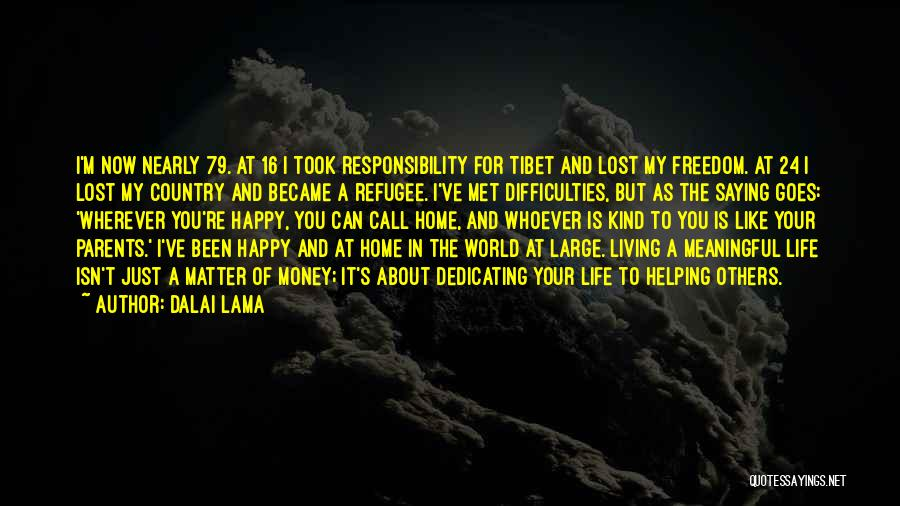 Living Your Life For Others Quotes By Dalai Lama