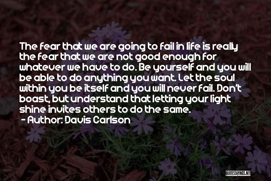 Living Your Life For Others Quotes By Davis Carlson