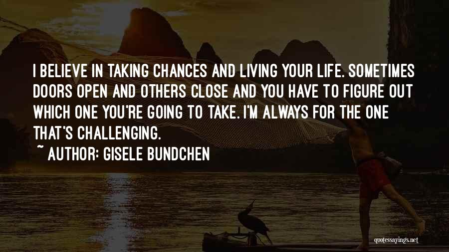 Living Your Life For Others Quotes By Gisele Bundchen