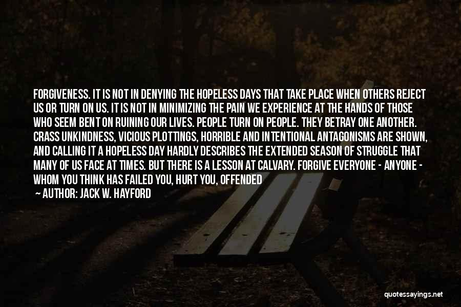 Living Your Life For Others Quotes By Jack W. Hayford