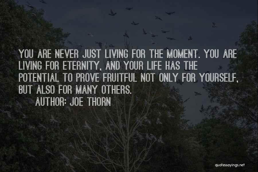 Living Your Life For Others Quotes By Joe Thorn