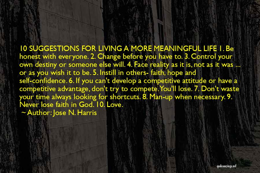 Living Your Life For Others Quotes By Jose N. Harris