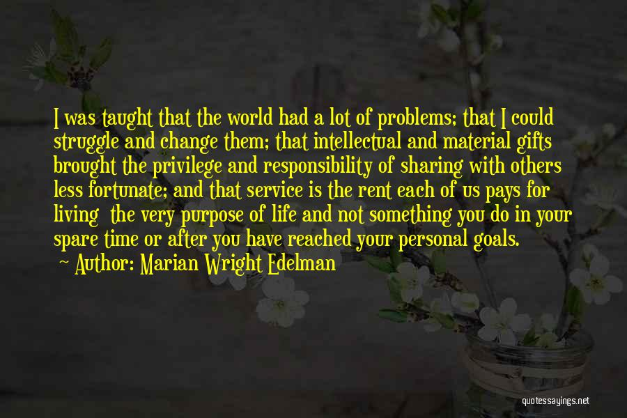 Living Your Life For Others Quotes By Marian Wright Edelman