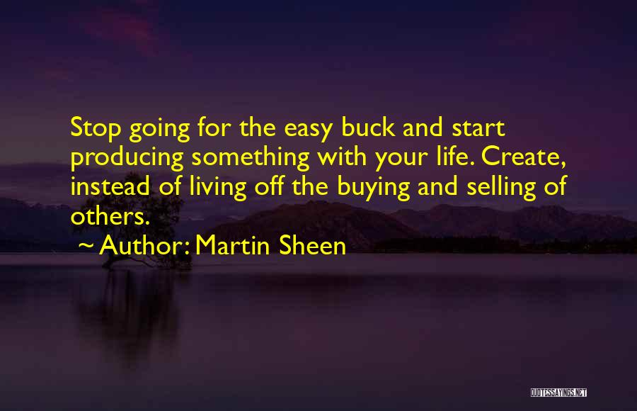Living Your Life For Others Quotes By Martin Sheen