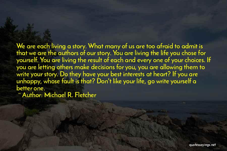 Living Your Life For Others Quotes By Michael R. Fletcher