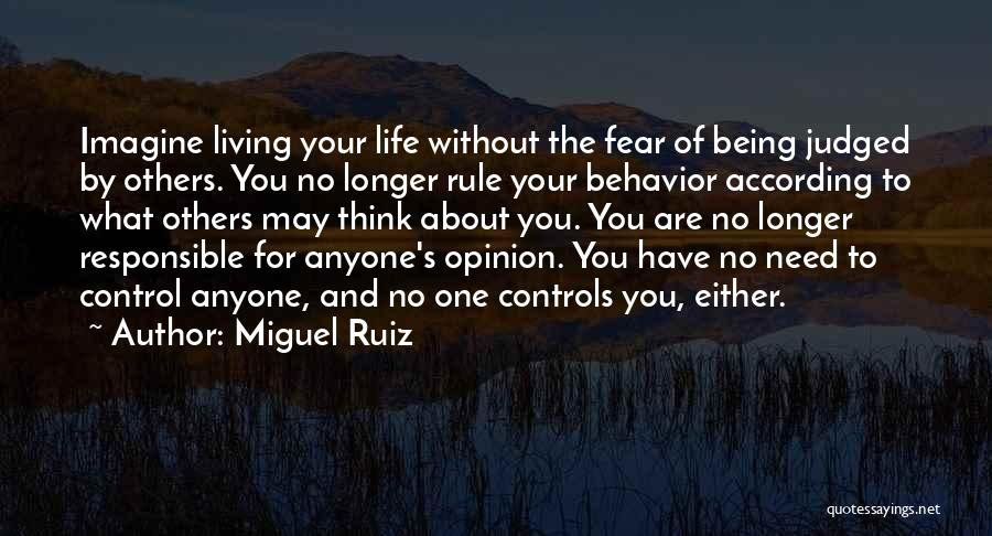 Living Your Life For Others Quotes By Miguel Ruiz