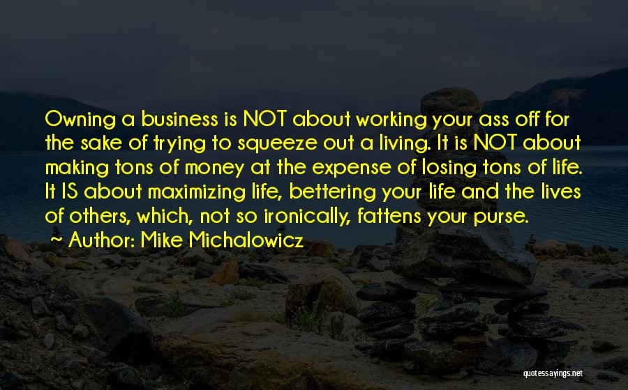 Living Your Life For Others Quotes By Mike Michalowicz