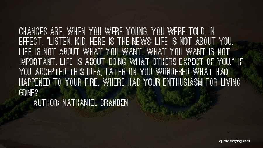 Living Your Life For Others Quotes By Nathaniel Branden