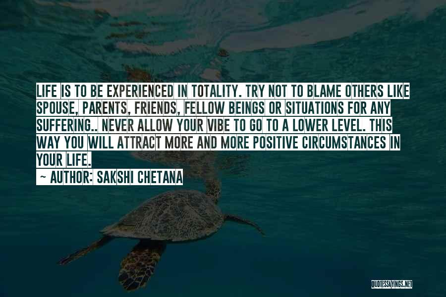 Living Your Life For Others Quotes By Sakshi Chetana
