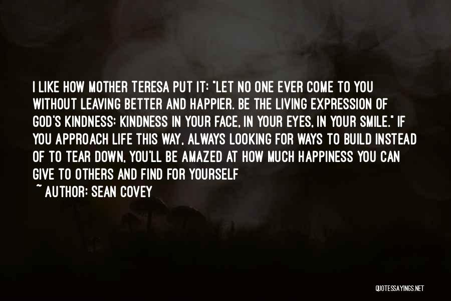 Living Your Life For Others Quotes By Sean Covey