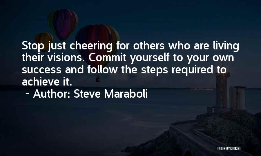 Living Your Life For Others Quotes By Steve Maraboli
