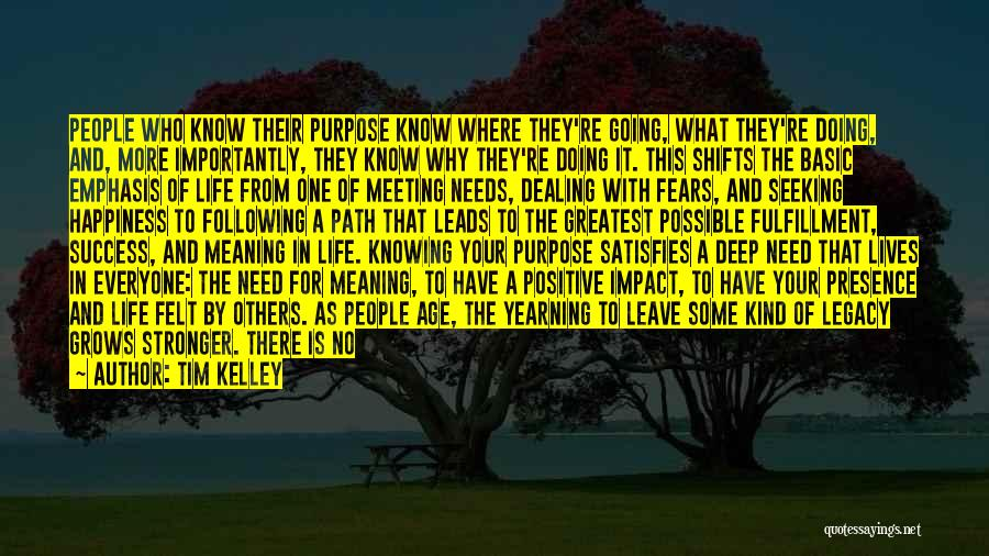 Living Your Life For Others Quotes By Tim Kelley