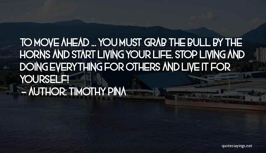 Living Your Life For Others Quotes By Timothy Pina