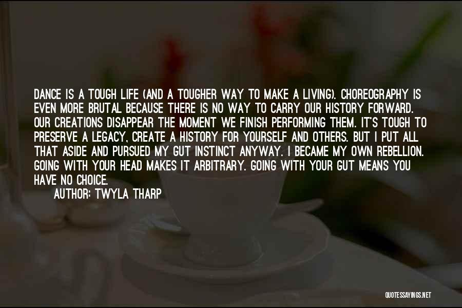 Living Your Life For Others Quotes By Twyla Tharp