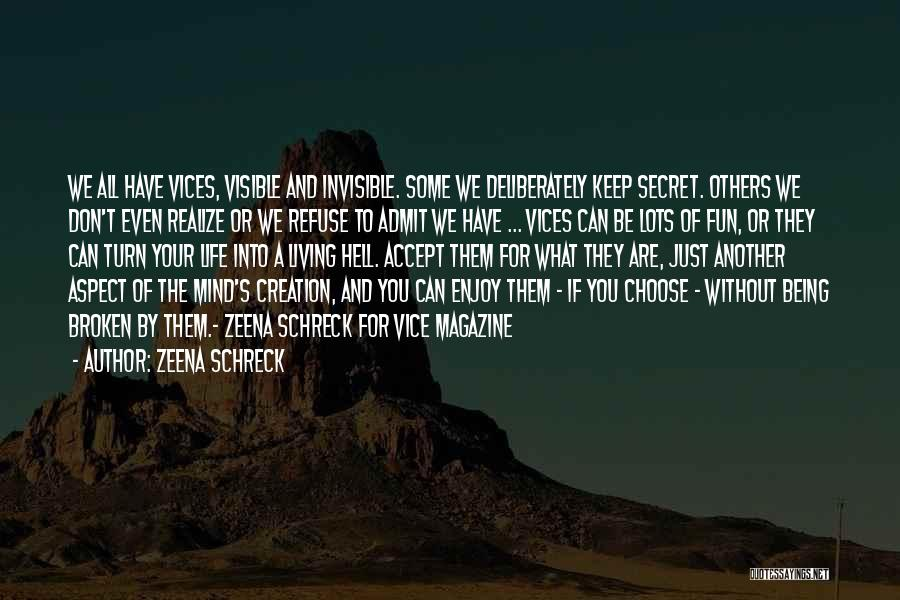 Living Your Life For Others Quotes By Zeena Schreck