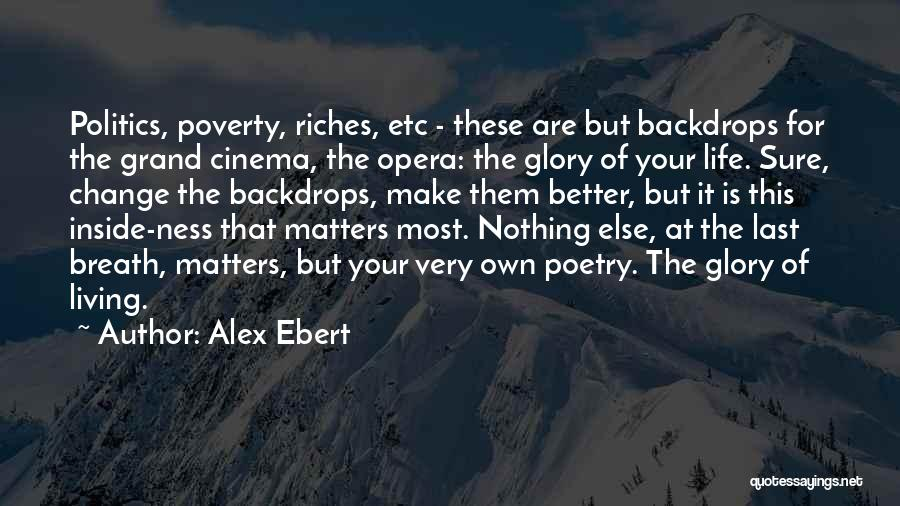 Living Your Life For Someone Else Quotes By Alex Ebert