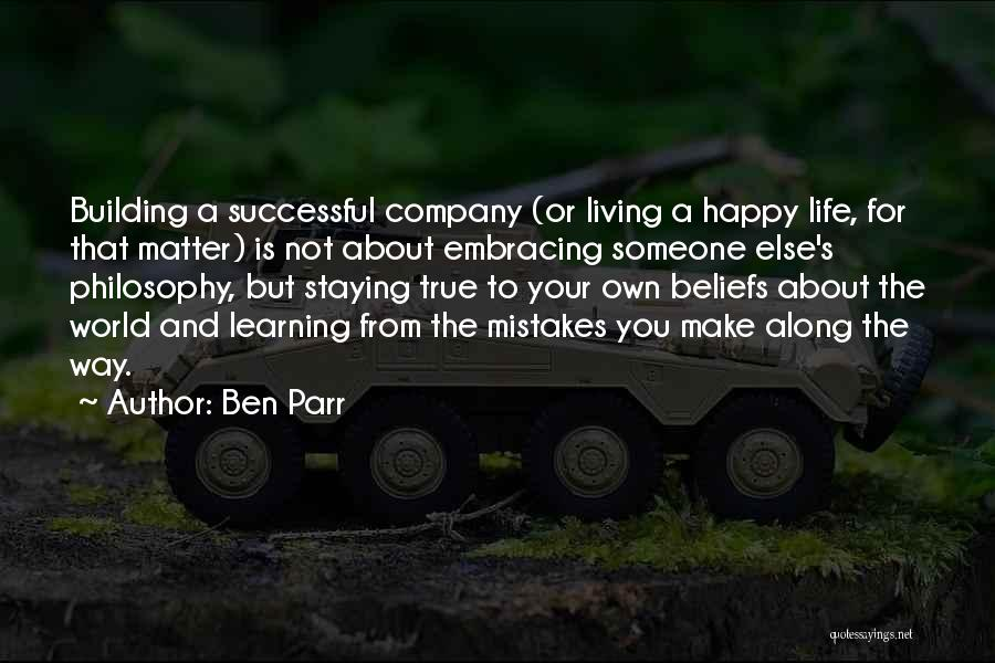 Living Your Life For Someone Else Quotes By Ben Parr