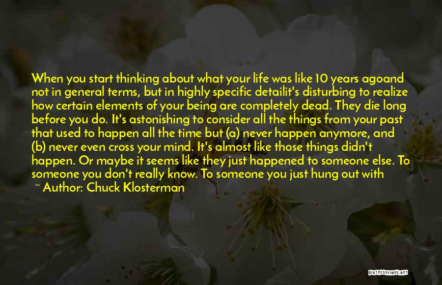 Living Your Life For Someone Else Quotes By Chuck Klosterman