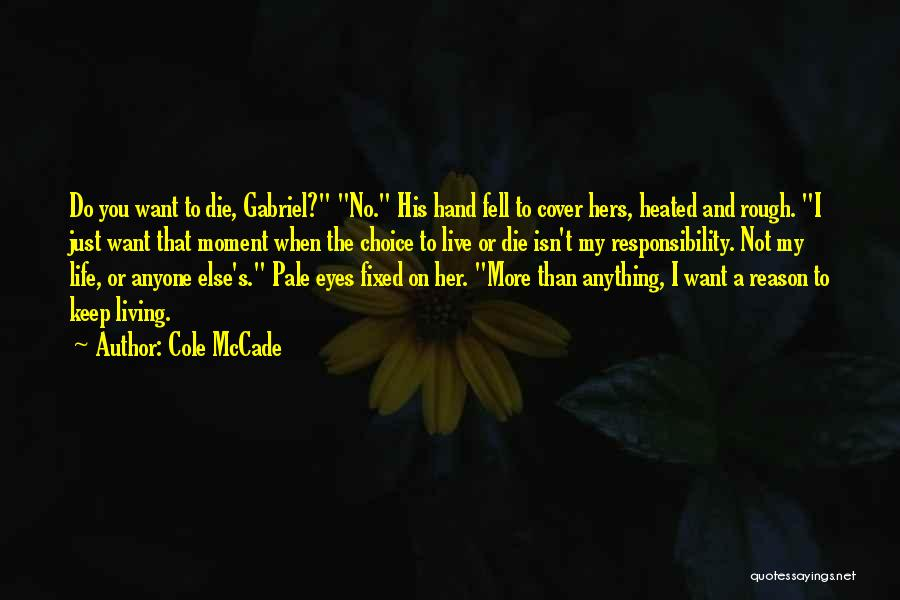 Living Your Life For Someone Else Quotes By Cole McCade