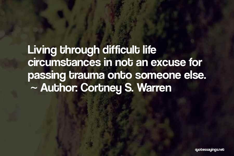 Living Your Life For Someone Else Quotes By Cortney S. Warren