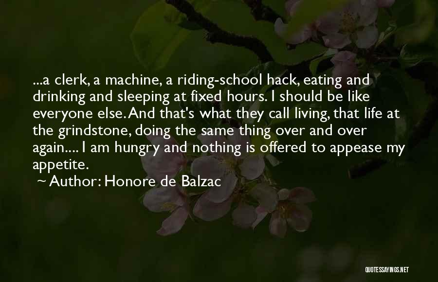 Living Your Life For Someone Else Quotes By Honore De Balzac