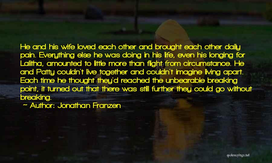 Living Your Life For Someone Else Quotes By Jonathan Franzen